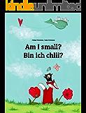 Am I small? Bin ich chlii?: Children's Picture Book English-Swiss German (Bilingual Edition) (World Children's Book 45)