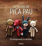 Le monde de Pica Pau: 22 amigurumis à crocheter