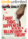 A Funny Thing Happened on the Way to Billingham Forum (A Stanton brothers thriller Book 2) (English Edition)