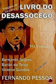 LIVRO DO DESASSOCEGO - VII Volume: