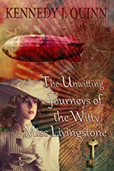 The Unwitting Journeys of the Witty Miss Livingstone: Book II: Memory Key (Miss Liv Adventures 2) Kindle Edition