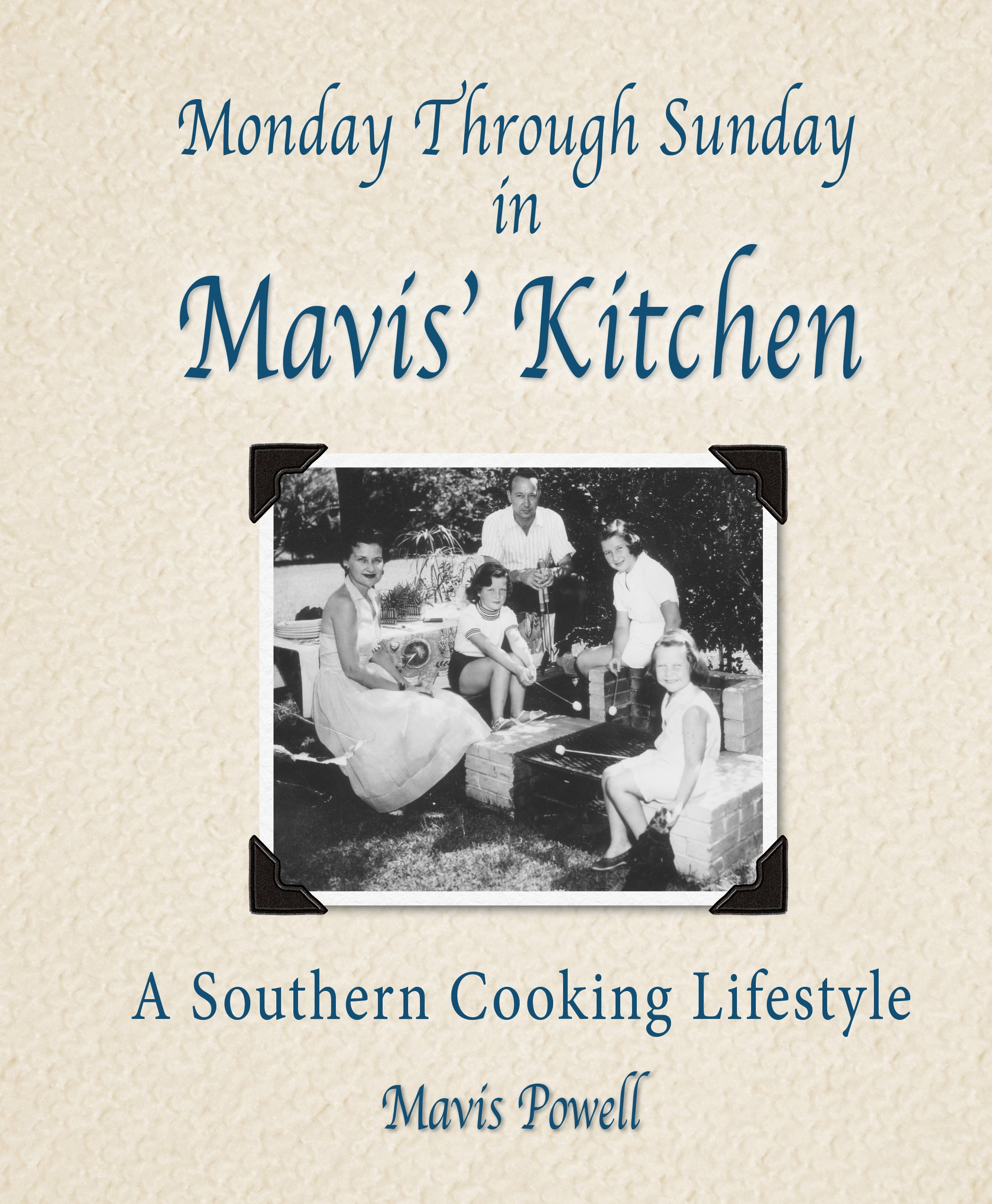 MONDAY THROUGH SUNDAY IN MAVIS KITCHEN A Southern Cooking
