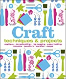 Craft: Techniques and Projects (Dk Crafts)