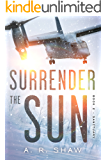Sanctuary: A Post-Apocalyptic Ice Age Survival Thriller Series (Surrender the Sun Book 2)