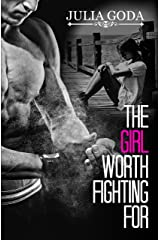 The Girl Worth Fighting For (The Girl Series Book 2) Kindle Edition