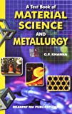 A Text-Book of Material Science and Metallurgy