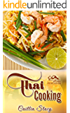 Thai Cooking: Cook Easy And Healthy Thai Food At Home With Mouth Watering Thai Recipes Cookbook (English Edition)