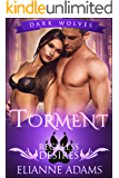 Torment: Reckless Desires (Dark Wolves Book 1)
