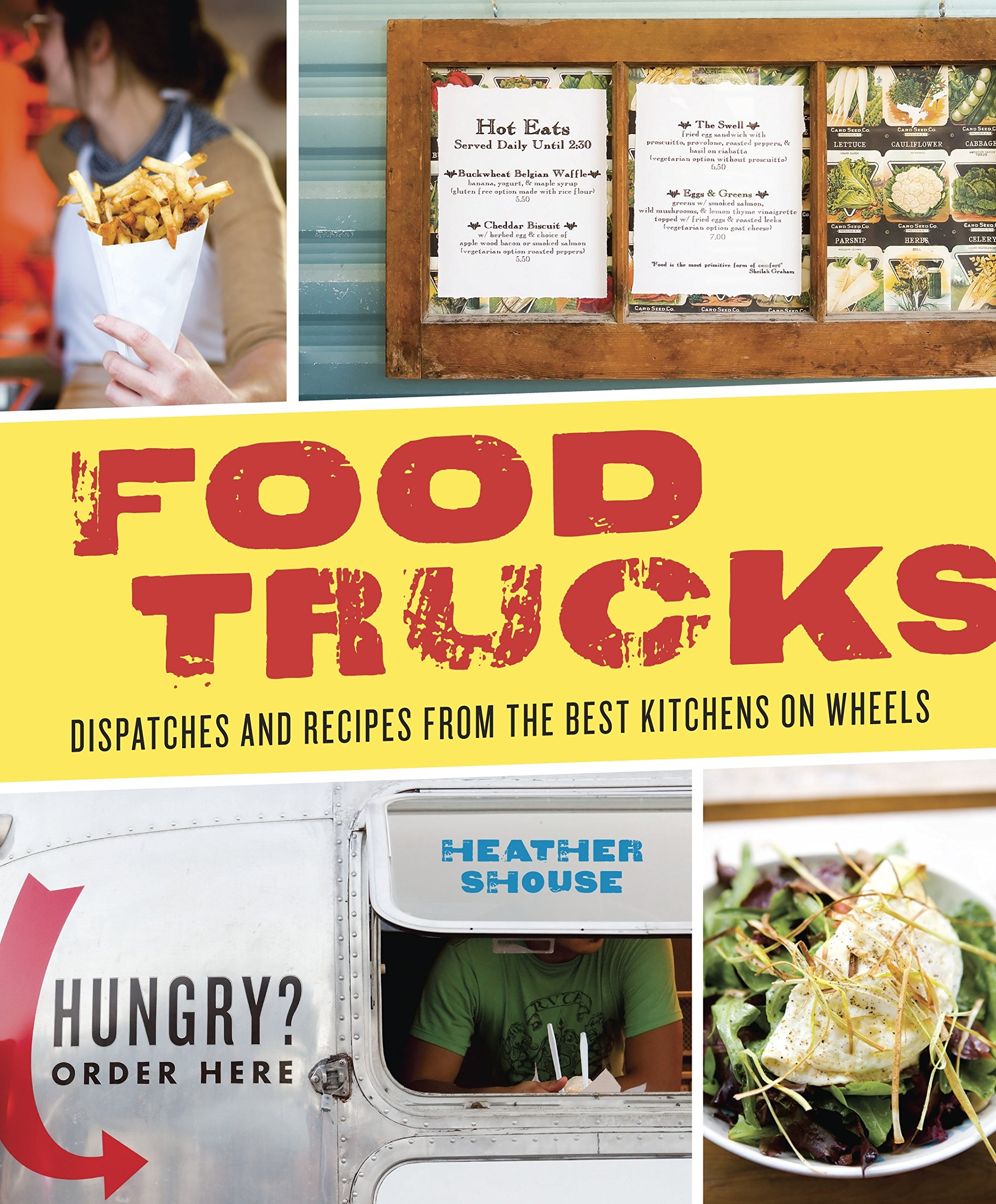 Food trucks dispatches and recipes from the best kitchens on food trucks dispatches and recipes from the best kitchens on wheels heather shouse 9781580083515 amazon books forumfinder Choice Image