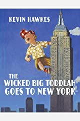 The Wicked Big Toddlah Goes To New York Kindle Edition