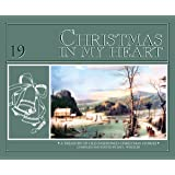 Christmas in My Heart, Vol. 19: A Treasury of Old-Fashioned Christmas Stories