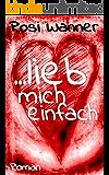 ... lieb mich einfach (German Edition)