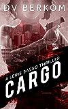 Cargo: A Leine Basso Thriller (#4)