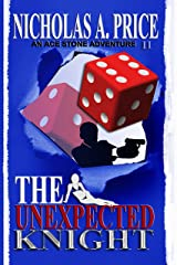 The Unexpected Knight: An Ace Stone Adventure (Book II)  (The International, Hard-Boiled, Noir, Crime Thriller Series) Kindle Edition