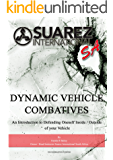 Suarez International SA Dynamic Vehicle Combatives: An Introduction to Defending Oneself Inside / Outside of your Vehicle