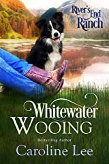 Whitewater Wooing (River's End Ranch Book 4) Kindle Edition