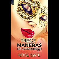 TRECE MANERAS DE CONQUISTAR: Continuación TRECE FANTASÍAS (Serie Steel nº 3) (Spanish Edition)