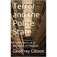 Terror and the Police State: Punishment as a Measure of Despair