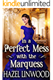 In a Perfect Mess with the Marquess: A Historical Regency Romance Novel