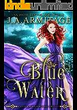 Blue Water (A Little Mermaid Reverse Fairytale Book 2)