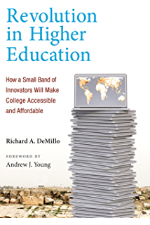 The end of college creating the future of learning and the revolution in higher education how a small band of innovators will make college accessible and fandeluxe Choice Image