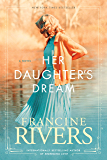 Her Daughter's Dream: Marta's Legacy Series Book 2 (A Gripping Historical Christian Fiction Family Saga from the 1900s to the 1950s) (Marta's Legacy)