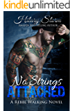 No Strings Attached (Rebel Walking Series #3)