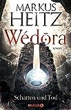 Wédora - Schatten und Tod: Roman