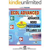 ECDL Advanced Word Processing Syllabus 3.0: Per Office 2016, 2013 e 365. Con video tutorial online