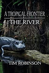 A Tropical Frontier: The River Kindle Edition