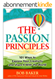 The Passion Principles: 101 Ways to Express Your Creativity and Share It With the World (English Edition)