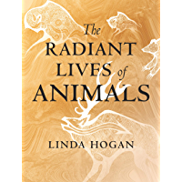 The Radiant Lives of Animals (English Edition)
