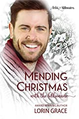 Mending Christmas with the Billionaire: A Clean Billionaire Romance (Artists & Billionaires Book 2)