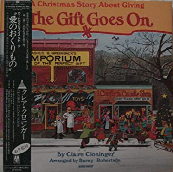 Claire Cloninger - The Gift Goes On: A Christmas Story About Giving ...