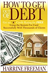 "How to Get Out of Debt: Get an ""A"" Credit Rating for Free Kindle Edition"