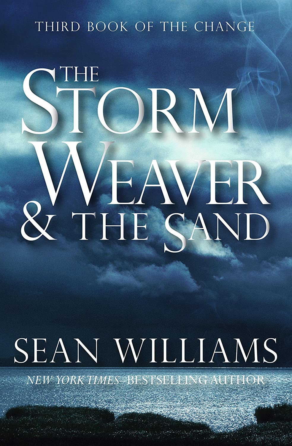 The Storm Weaver & the Sand (Books of the Change Book 3 ...