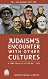 Judaism's Encounter with Other Cultures: Rejection or Integration?