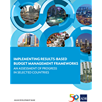 Implementing Results-Based Budget Management Frameworks: An Assessment of Progress in Selected Countries