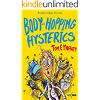Body-Hopping Hysterics: Hilarious, Action-Packed Short Stories for 8 to 12-year-olds (Bonkers Short Stories Book 2)