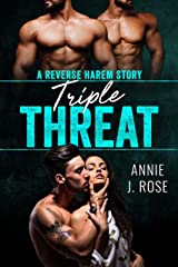 Triple Threat: A Reverse Harem Story Kindle Edition