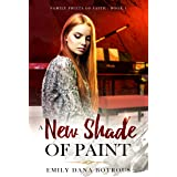 A New Shade of Paint: A coming-of-age story of faith and forgiveness (Family Fruits of Faith Book 1)
