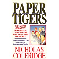 Paper Tigers: Latest Greatest Newspaper Tycoons and How They Won the World