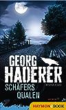 Schäfers Qualen: Kriminalroman (Schäfer-Krimi 1)