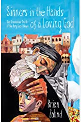 Sinners in the Hands of a Loving God: The Scandalous Truth of the Very Good News Paperback