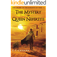 The mystery of Queen Nefertiti (Charlie Wilford and the Order of the Knights of Time - I Book 1) (English Edition)