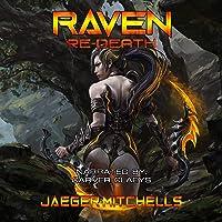 ReDeath 1: Raven: A Scifi LitRPG