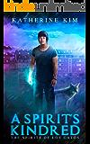 A Spirit's Kindred (Spirits of Los Gatos Book 2)