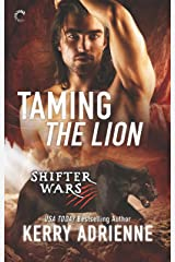 Taming the Lion: A Steamy Shifter Romance (Shifter Wars Book 3) Kindle Edition