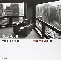 Città visibili-Visible Cities. Catalogo della mostra (Napoli, 16-28 novembre 2006). Ediz. bilingue