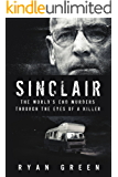 Sinclair: The World's End Murders Through the Eyes of a Killer (True Crime) (English Edition)